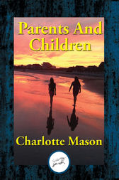 Parents And Children by Charlotte Mason