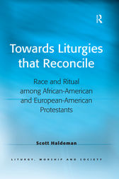 Towards Liturgies that Reconcile by Scott Haldeman