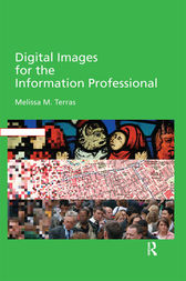 Digital Images for the Information Professional by Melissa Terras