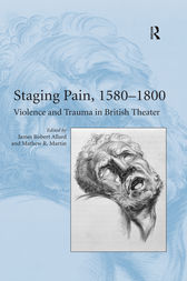 Staging Pain, 1580–1800 by Mathew R. Martin