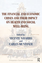 The Financial and Economic Crises and Their Impact on Health and Social Well-Being by Vicente Navarro