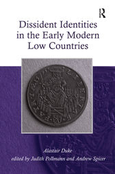 Dissident Identities in the Early Modern Low Countries by Alastair Duke