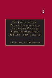 The Contemporary Printed Literature of the English Counter-Reformation between 1558 and 1640 by A.F. Allison