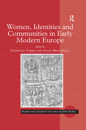 Women, Identities and Communities in Early Modern Europe by Stephanie Tarbin