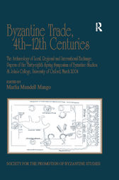 Byzantine Trade, 4th-12th Centuries by Marlia Mundell Mango