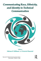 Communicating Race, Ethnicity, and Identity in Technical Communication by Miriam F. Williams