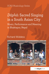 Dāphā: Sacred Singing in a South Asian City by Richard Widdess