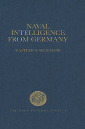 Naval Intelligence from Germany by Matthew S. Seligmann