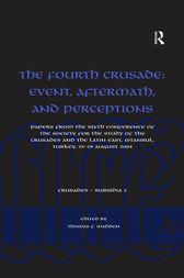 The Fourth Crusade: Event, Aftermath, and Perceptions by Thomas F. Madden