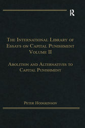 The International Library of Essays on Capital Punishment, Volume 2 by Peter Hodgkinson
