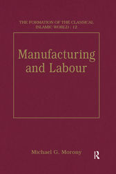 Manufacturing and Labour by Michael G. Morony