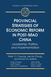 Provincial Strategies of Economic Reform in Post-Mao China: Leadership, Politics, and Implementation by Peter T.Y. Cheung