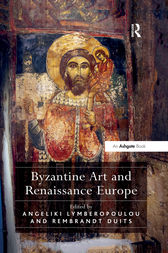 Byzantine Art and Renaissance Europe by Angeliki Lymberopoulou