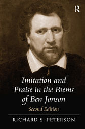 Imitation and Praise in the Poems of Ben Jonson by Richard S. Peterson