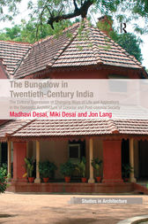 The Bungalow in Twentieth-Century India by Madhavi Desai