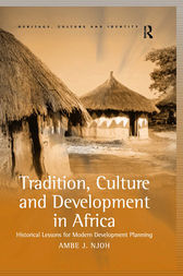 Tradition, Culture and Development in Africa by Ambe J Njoh
