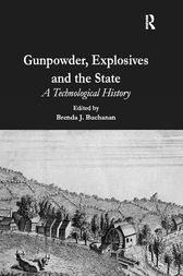 Gunpowder, Explosives and the State by Brenda J. Buchanan