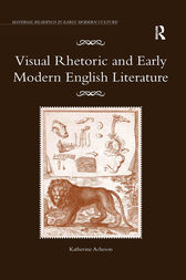 Visual Rhetoric and Early Modern English Literature by Katherine Acheson