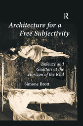 Architecture for a Free Subjectivity by Simone Brott