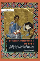 Between Constantinople and Rome by Kathleen Maxwell