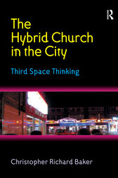 The Hybrid Church in the City by Christopher Richard Baker