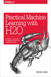 Practical Machine Learning with H2O by Darren Cook