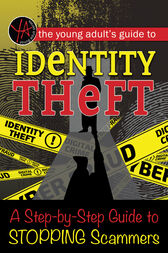 The Young Adult's Guide to Identity Theft by Myra Faye Turner