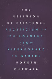 The Religion of Existence by Noreen Khawaja