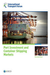 Port Investment and Container Shipping Markets by OECD Publishing; International Transport Forum