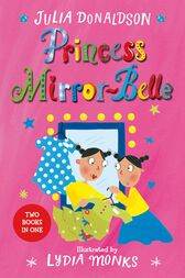 Princess Mirror-Belle Bind Up 1 by Julia Donaldson