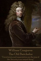 The Old Batchelor by William Congreve