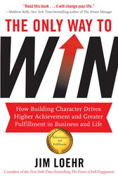 The Only Way to Win by Jim Loehr