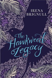 The Hawkweed Legacy by Irena Brignull