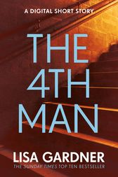 The 4th Man (An FBI Profiler Short Story) by Lisa Gardner