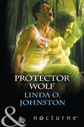 Protector Wolf (Mills & Boon Nocturne) (Alpha Force, Book 11) by Linda O. Johnston
