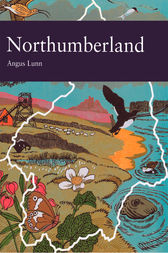 Northumberland (Collins New Naturalist Library, Book 95) by Angus Lunn