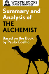 Summary and Analysis of The Alchemist by Worth Books