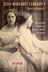 Julia Margaret Cameron's 'fancy subjects' by Jeff Rosen