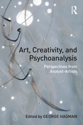 Art, Creativity, and Psychoanalysis by George Hagman