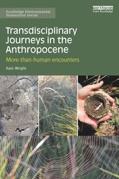 Transdisciplinary Journeys in the Anthropocene by Kate Wright