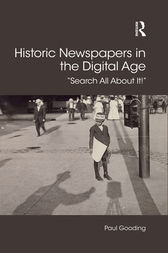 Historic Newspapers in the Digital Age by Paul Gooding