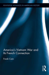 America's Vietnam War and Its French Connection by Frank Cain