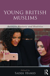 Young British Muslims by Sadek Hamid