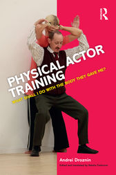 Physical Actor Training by Andrei Droznin