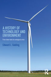 A History of Technology and Environment by Edward L. Golding
