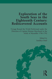 Exploration of the South Seas in the Eighteenth Century: Rediscovered Accounts, Volume II by Sandhya Patel
