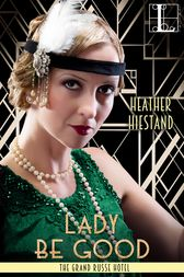 Lady Be Good by Heather Hiestand