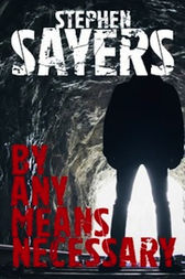 By Any Means Necessary by Stephen Sayers