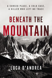 Beneath the Mountain by Luca D'Andrea