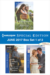 Harlequin Special Edition June 2017 Box Set 1 of 2 by Allison Leigh